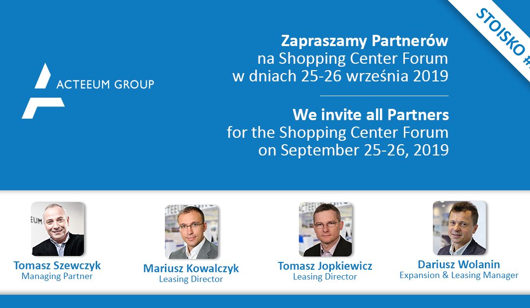 We kindly invite to the Acteeum booth at the Shopping Center Forum